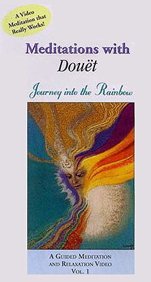 Meditations with Douet  Journey Into The Rainbow